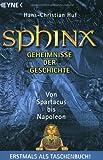 Sphinx 6 - Geheimnisse der Geschichte: Von Spartacus bis Napoleon