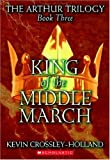 King of the Middle March (Arthur Trilogy)