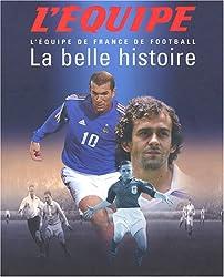 La belle histoire : L'équipe de France de football