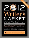 img - for 2012 Writer's Market Deluxe Edition 12th (twelfth) Edition published by Writer's Digest Books (2011) book / textbook / text book