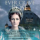 Ever Crave the Rose: Elizabethan Time Travel Series, Book 2