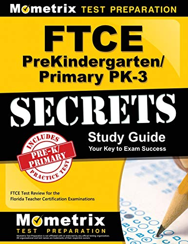- FTCE PreKindergarten/Primary PK-3 Secrets Study Guide: FTCE Test Review for the Florida Teacher Certification Examinations