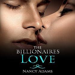 The Billionaires Love - A Billionaire Romance