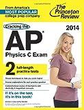 Cracking the AP Physics C Exam, 2014 Edition, Princeton Review, 0804124248