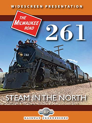 - Milwaukee Road 261-Steam in the North