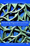 Remaking Regional Economies: Power, Labor and Firm Strategies in the Knowledge Economy (Routledge Studies in Economic Geography), Susan Christopherson, Jennifer Clark, 0415551285