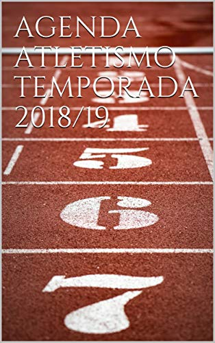 AGENDA ATLETISMO TEMPORADA 2018/19 (Spanish Edition ...