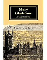 Mary Gladstone: A Gentle Rebel