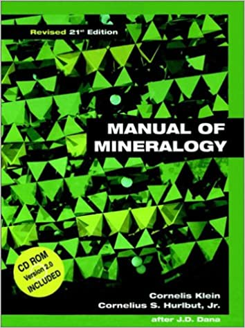 Manual of mineralogy (after james d. Dana), 21st edition, revised.