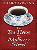 The Tea House on Mulberry Street, Sharon Owens, 0786274964