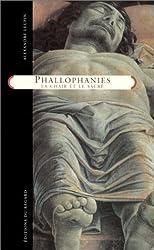 Phallophanies : La Chair et le Sacré