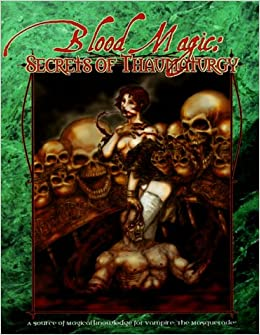 Blood Magic: Secrets of Thaumaturgy (Vampire: The Masquerade