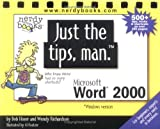 Just the tips, man for Microsoft Word 2000, Bob Flisser and Wendy Richardson, 1930041012