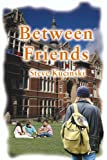 Between Friends, Steve Kucinski, 0595097901