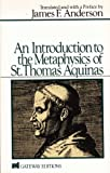 An Introduction to the Metaphysics of St. Thomas Aquinas, Aquinas, Thomas, 0895269708