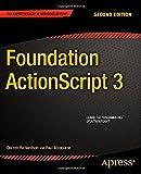 Foundation ActionScript 3, Paul Milbourne and Darren Richardson, 1484205855