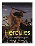 Hercules: The Origins and History of Ancient Mythology's Most Famous Hero