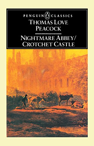 Nightmare Abbey & Crotchet Castle (Penguin English Library El - Peacocks Love