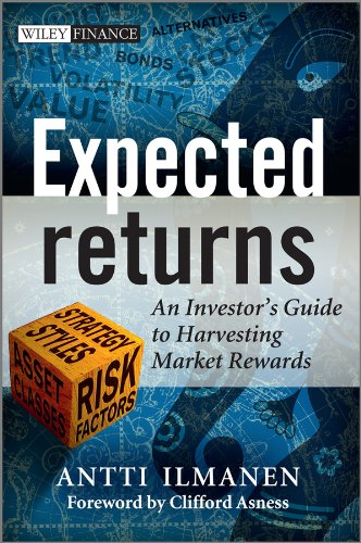 Expected Returns: An Investor's Guide to Harvesting Market Rewards by [Ilmanen, Antti]