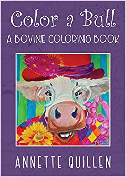 Book Color-A-Bull: A Bovine Coloring Book