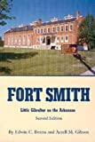Fort Smith, Edwin C. Bearss and A. M. Gibson, 0806112328