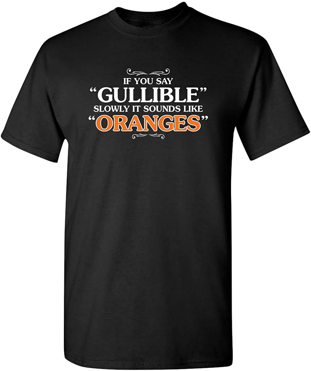 It Sounds Like Oranges Adult Humor Mens Graphic Novelty Sarcastic Funny T Shirt