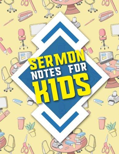 Download Sermon Notes for Kids: Sermon Journal For Men, Sermon Books For Ministers, Sermon Notes For Teens, Sermon Notes Journal For Teens (Sermon Note for Kids) (Volume 36) pdf epub