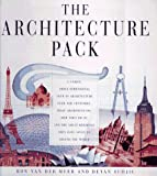 The Architecture Pack : A Unique, Three-Dimensional Tour of Architecture over the Centuries : What Architects Do, How They Do It