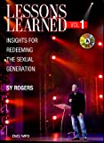 Lessons Learned Vol 1: Insights for Redeeming the Sexual Generation