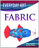 Making Art with Fabric, Gillian Chapman and Pam Robson, 1404237224