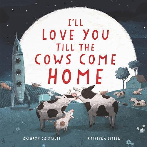 Book Cover: I'll Love You Till the Cows Come Home