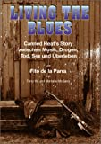 img - for Living The Blues. Canned Heat's Story zwischen Musik, Drogen, Tod, Sex und  berleben. book / textbook / text book
