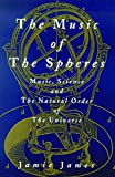 The Music of the Spheres: Music, Science, and the Natural Order of the Universe