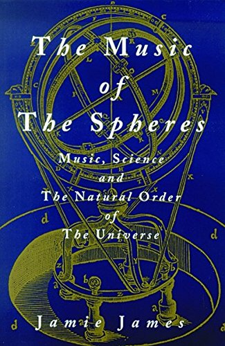 The Music of the Spheres: Music, Science, and the Natural Order of the - U Village Stores Seattle