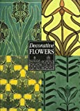 Decorative Flowers, M. P. Verneuil and William Wheeler, 0810927969