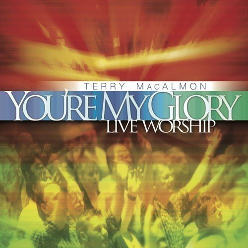 You're My Glory by MacAlmon Music, LLC