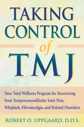 Taking Control Of TMJ: Your Total Wellness Program for Recovering from Temporomandibular Joint Pain, Whiplash, Fibromyalgia, and Related Disorders by Uppgaard, Robert O. (2002) Paperback
