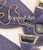 Popped Art, Elizabeth Murray, 0870704958