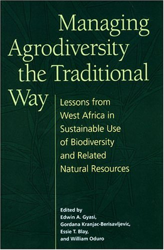 Essie Natural - Managing Agrodiversity the Traditional Way: Lessons from West Africa in Sustainable Use of Biodiversity and Related Natural Resources