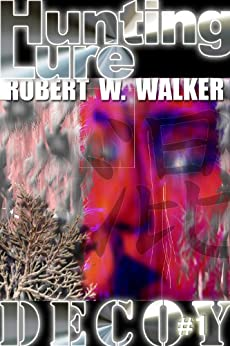Hunting Lure (Decoy Series #1) by [Walker, Robert W.]