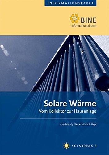 Solare Wärme: Vom Kollektor zur Hausanlage (BINE-Informationspaket)