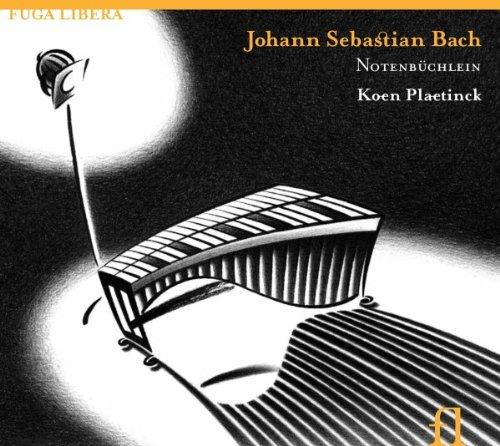 Other Bach Transcriptions (Notenbuchlein: The Little Notebook)