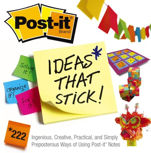 Post-it Ideas That Stick!: 222 Ingenious, Creative, Practical