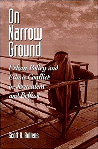 Book On Narrow Ground: Urban Policy and Conflict in Jerusalem and Belfast (Suny Series in Urban Public Policy)
