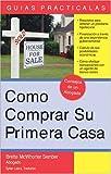 Cómo Comprar su Primera Casa: How to Buy Your First Home (Spanish) (Guias Practicas) (Spanish Edition)