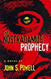 The Nostradamus Prophecy, John S. Powell, 0966192257