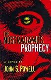 The Nostradamus Prophecy, John S. Powell, 0966192257