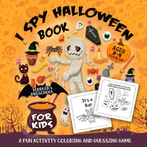 Halloween Books Activities First Grade (I Spy Halloween Book for Kids Ages 2-5: A Fun Activity Spooky Scary Things & Other Cute Stuff Coloring and Guessing Game For Little Kids, Toddler and)