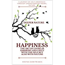 Happiness. The art of living in armony and unity with the self but also with nature: A journey of self-awareness through understanding animal nature