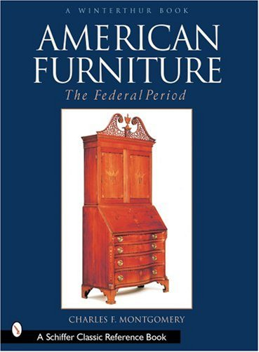 - American Furniture: The Federal Period in the Henry Francis Du Pont Winterthur Museum (Winterthur Book)